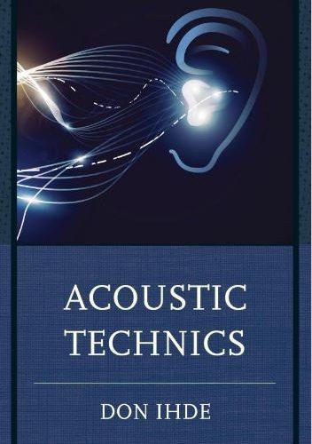 Acoustic Technics - Don Ihde