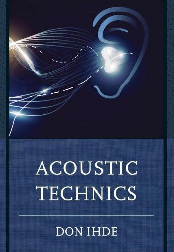 Acoustic Technics - Don Ihde