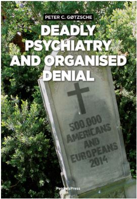 Deadly psychiatry and organised denial by Peter C. Gotzsche