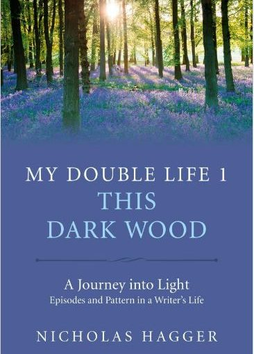 My Double Life 1 - This Dark Wood - Nicholas Hagger
