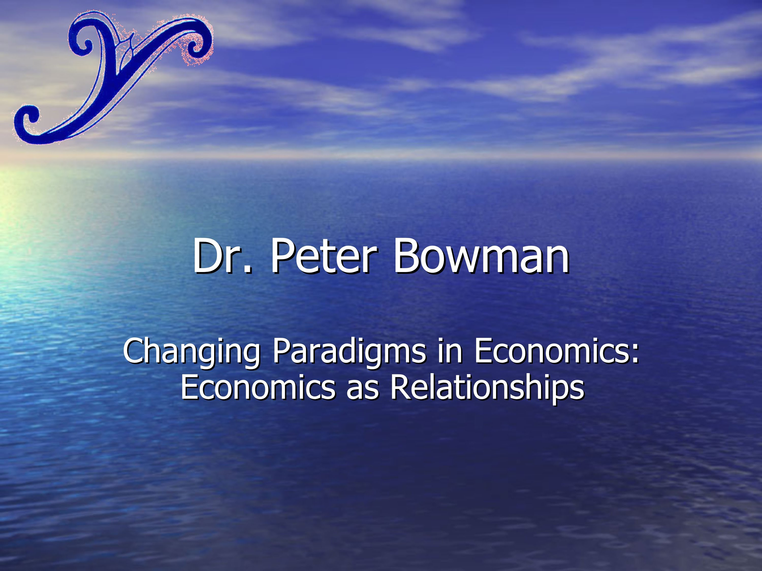 Dr Peter Bowman - Changing Paradigms in Economics