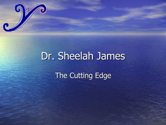 Dr. Sheelah James - The Cutting Edge