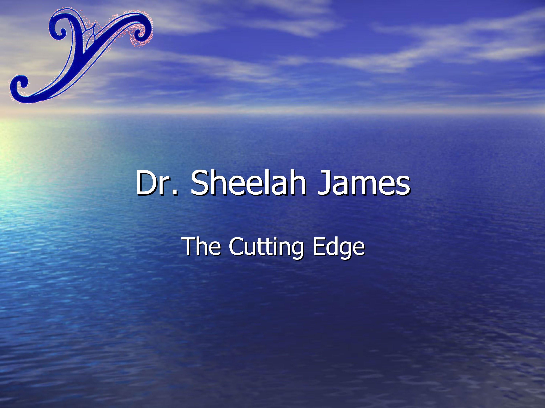Dr. Sheelah James - The Cutting Edge