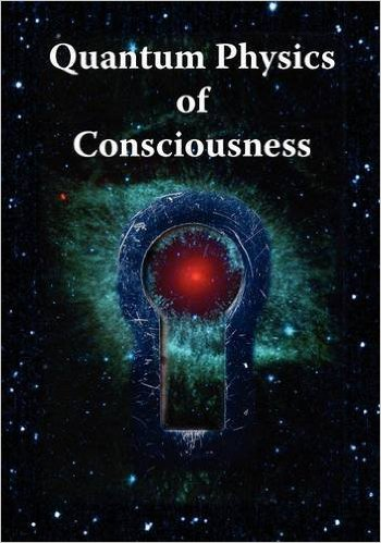 Quantum Physics of Consciousness by Bruce Rosenblum