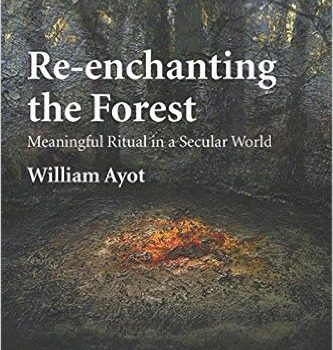 Re-Enchanting the Forest: Meaningful Ritual in a Secular World William Ayot